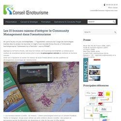 Les 10 bonnes raisons d'intégrer le Community ManagementConseil Oenotourisme