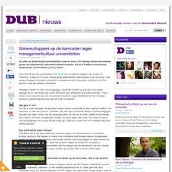 DUB: Weten- schapprs op de barricaden tegen managementcultuur universiteiten