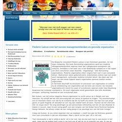 Frederic Laloux over het nieuwe managementdenken en gezonde organisaties