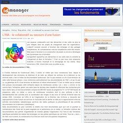 Idée Manager » Blog Archive » L'INA : le collaboratif au secours d'une fusion