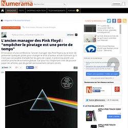 """L'ancien manager des Pink Floyd : """"empêcher le piratage est une perte de temps"""" - Numerama"""