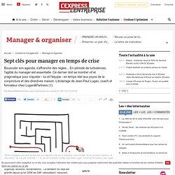 Sept clés pour manager en temps de crise