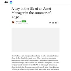 A day in the life of an Asset Manager in the summer of 2030…