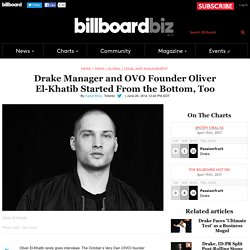 Drake Manager and OVO Founder Oliver El-Khatib Started From the Bottom, Too