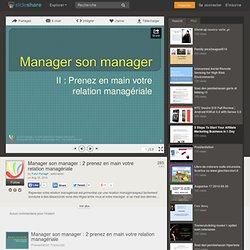 Manager son manager : 2 prenez en main votre relation managériale