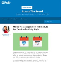Maker vs. Manager: How To Schedule For Your Productivity Style
