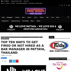 Top Ten ways to get fired or not hired as a Bar Manager in Pattaya, Thailand - Pattaya Unplugged