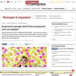 Jusqu'où le manager doit-il être transparent avec son équipe?