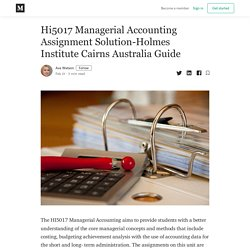 HI5017 Managerial Accounting - HI5017 Solution - Holmes Institute Cairns Australia