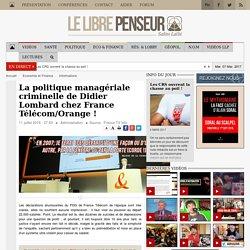 La politique managériale criminelle de Didier Lombard chez France Télécom/Orange