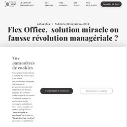 Flex Office, solution miracle ou fausse révolution managériale ? – OPENMIND KFÉ – Faciliter l'intelligence collective