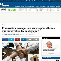 L'innovation managériale, encore plus efficace que l'innovation technologique !