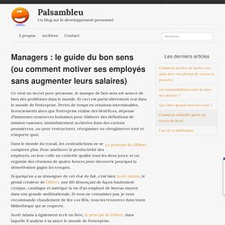 Managers : le guide du bon sens (ou comment motiver ses employés sans augmenter leurs salaires) - Palsambleu