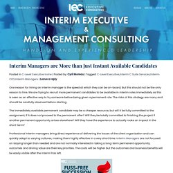 Interim Managers are More than Just Instant Available Candidates - IEC