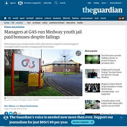 Managers at G4S-run Medway youth jail paid bonuses despite failings