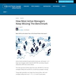 How Most Active Managers Keep Missing The Benchmark