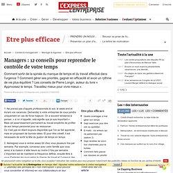 Managers : 12 conseils pour reprendre le contrôle de votre temps