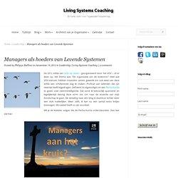 Managers als hoeders van Levende Systemen