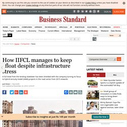 How IIFCL manages to keep afloat despite infrastructure stress