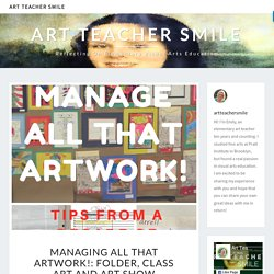 Managing All that Artwork!: folder, class art and art show organization - Art Teacher Smile