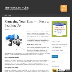 Managing Your Boss – 3 Keys to Leading Up