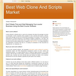 Best Web Clone And Scripts Market: Don't Waste Time and Start Managing Your courier Business Using the Best Courier Software