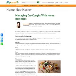 Managing Dry Coughs With Home Remedies