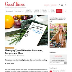 Managing Type-2 Diabetes: Resources, Recipes, and More - Good Times