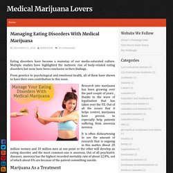 Managing Eating Disorders With Medical Marijuana ~ Medical Marijuana Lovers