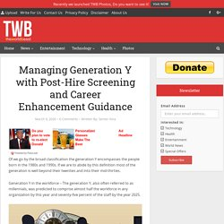 Managing Generation Y with Post-Hire Screening and Career Guidance