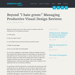 "Beyond ""I hate green:"" Managing Productive Visual Design Reviews"