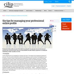 Six tips for managing your professional online profile