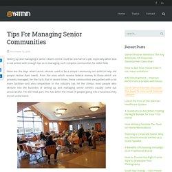 Tips For Managing Senior Communities