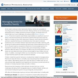 American Psychological Association: Managing stress for a healthy family