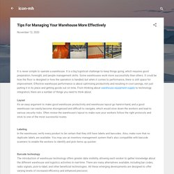 Tips For Managing Your Warehouse More Effectively
