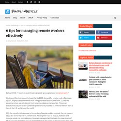 6 tips for managing remote workers effectively