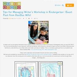 Tips for Managing Writer's Workshop- in KINDERGARTEN!