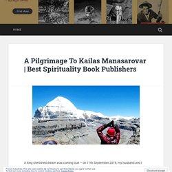 A Pilgrimage To Kailas Manasarovar