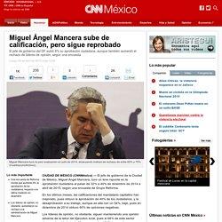 Miguel ngel Mancera sube de calificaci n, pero sigue reprobado