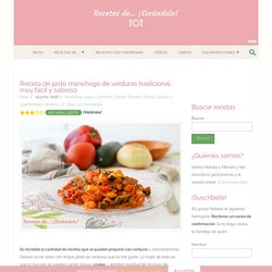 Receta de pisto manchego de verduras tradicional, muy fácil y sabroso - Recet...