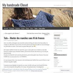 Tuto – Monter des manches sans fil de fronces