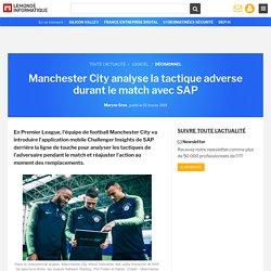 Manchester City analyse la tactique adverse durant le match avec SAP
