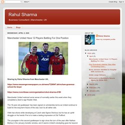 Rahul Sharma: Manchester United Have 12 Players Battling For One Position