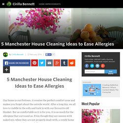 Cirilla Bennett - 5 Manchester House Cleaning Ideas to Ease Allergies