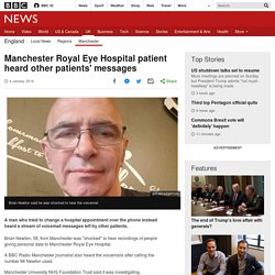 Manchester Royal Eye Hospital patient heard other patients' messages