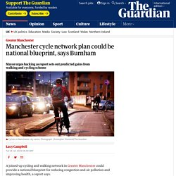 Manchester cycle network plan could be national blueprint, says Burnham