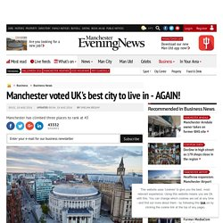 Manchester voted UK's best city to live in - AGAIN!