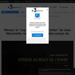 """Meuse: le """"voyage au bout de l'enfer"""" de Jean Manchette, rescapé meusien des camps de concentration"""