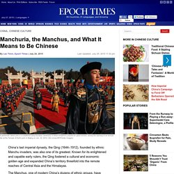 Manchuria, the Manchus, and What it Means to Be Chinese