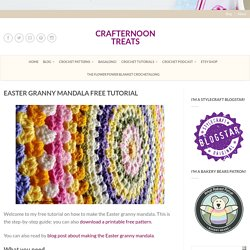 Easter granny mandala: free tutorial - Crafternoon Treats